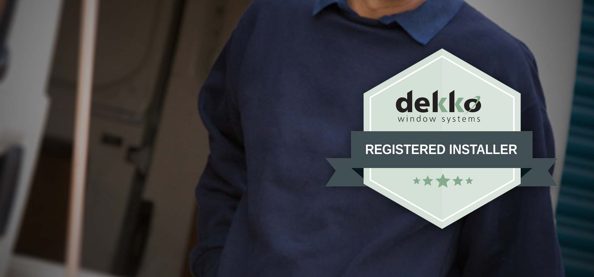 Dekko registered installer with badge